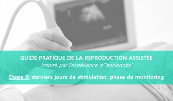 Guide-reproduction-assistée-derniers-jours-de-stimulation-et-monitoring