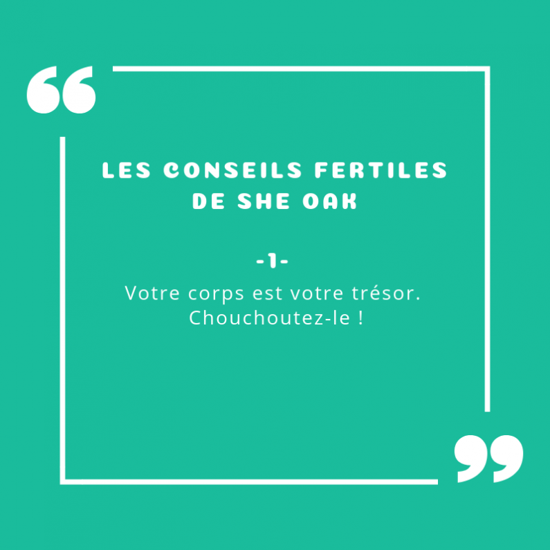 CONSEIL FERTILE 1: CHOUCHOUTEZ VOTRE CORPS